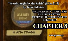 8. SALVATION IN CHRIST AND THE ISSUE OF THE ETERNAL SECURITY OF THE BELIEVER (Chapter 8).