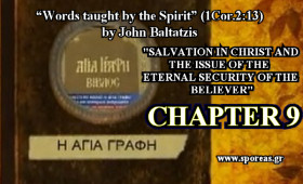 9. SALVATION IN CHRIST AND THE ISSUE OF THE ETERNAL SECURITY OF THE BELIEVER (Chapter 9).
