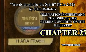 27. SALVATION IN CHRIST AND THE ISSUE OF THE ETERNAL SECURITY OF THE BELIEVER (Chapter 27).